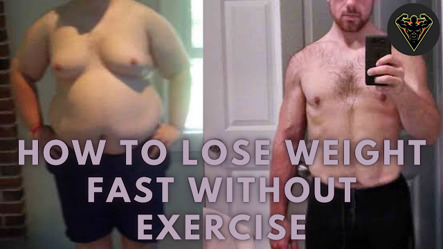 How To Lose Weight Fast Without Exercise | Fitness Article