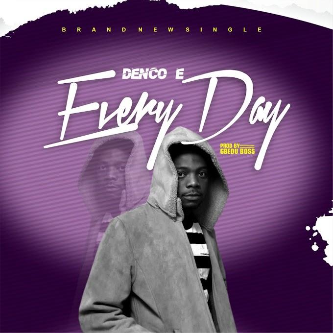 [Music] Denco E - Everyday.mp3