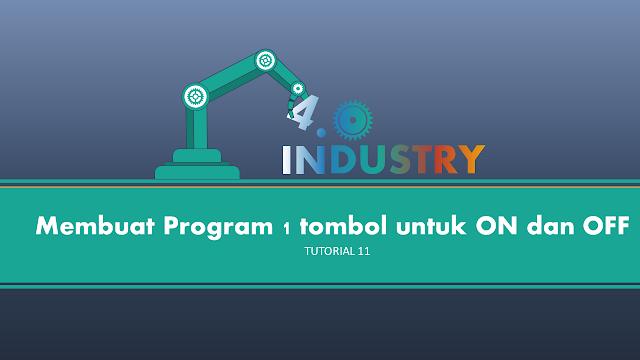 Membuat Program ON dan OFF dengan 1 Tombol PLC M221