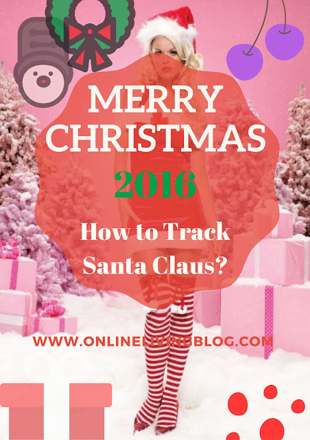 Where is Santa Claus? How to Track Santa Claus on Christmas Eve