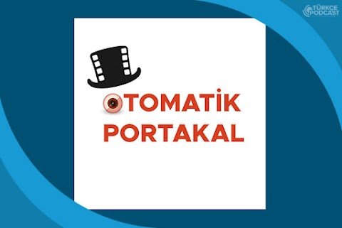 Otomatik Portakal Podcast