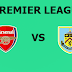 English Premier League: Arsenal Vs Burnley Preview,Live Channel and Info