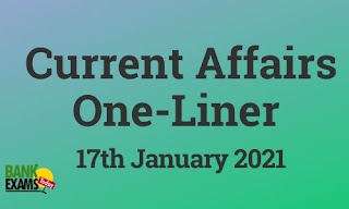 Current Affairs One-Liner: 17th January 2021