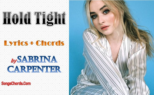Hold Tight Chords and Lyrics by Sabrina Carpenter