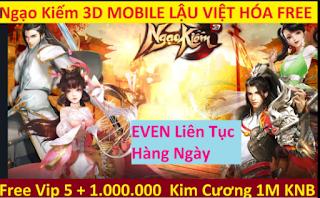 Tải game lậu mobile Việt hóa 2020 Ngạo Kiếm 3D FREE 1M KNB 1M KIM CƯƠNG