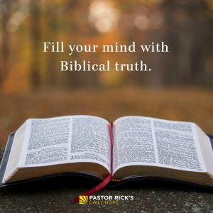 Fill Your Mind with Biblical Truth by Rick Warren