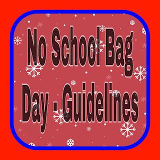 No School Bag Day - Guidelines