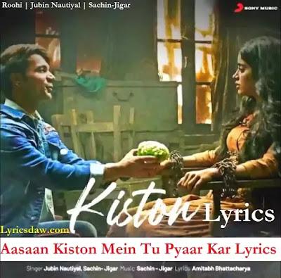 Aasaan Kiston Mein Tu Pyaar Kar Lyrics | Roohi | Jubin Nautiyal | Sachin-Jigar