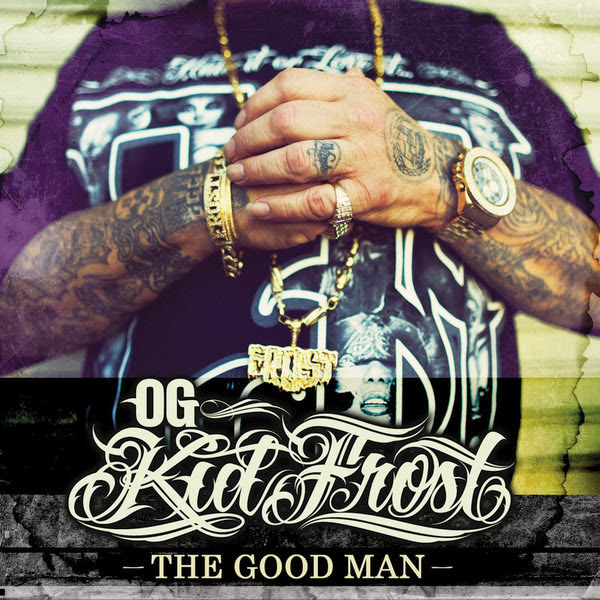 OG Kid Frost - The Good Man Cover