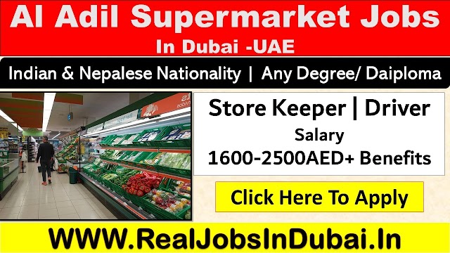 Al Adil Supermarket Hiring Staff In Dubai - UAE