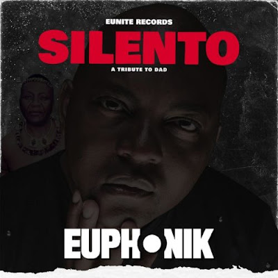Euphonik - Silento (A Tribute To Dad)