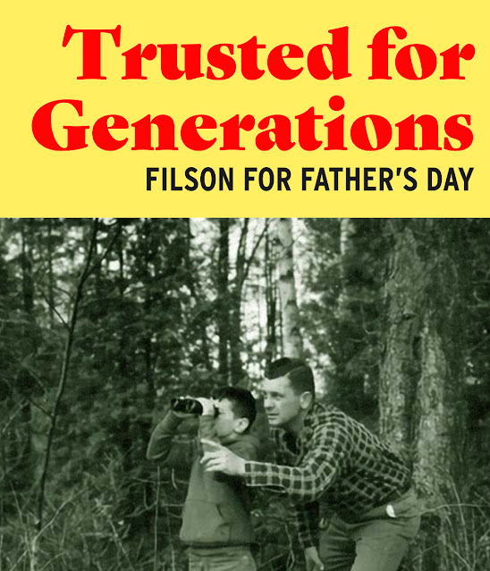 FILSON - #UnfailingGoods for Father s Day