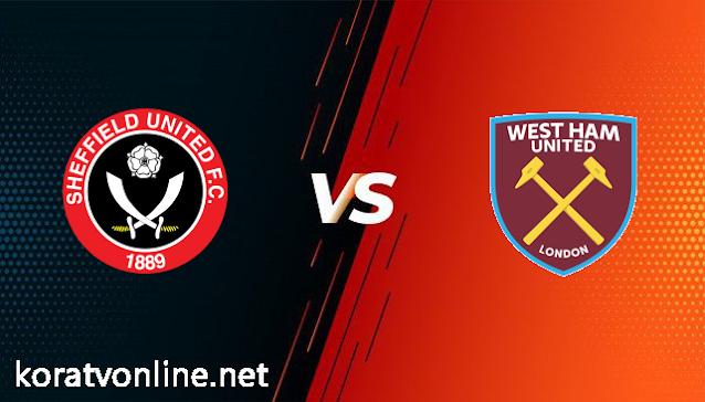 مشاهدة مباراة وست هام يونايتد وشيفلد يونايتد بث مباشر اليوم بتاريخ 15-02-2021 في الدوري الانجليزي