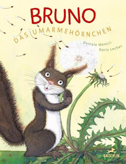 Bruno das Umarmehörnchen ; Daniele Meocci ; Baeschlin
