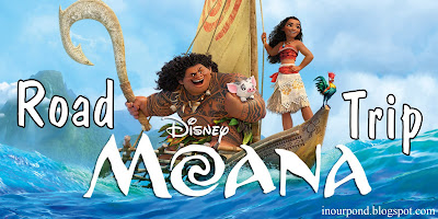 Moana Road Trip Ideas from In Our Pond