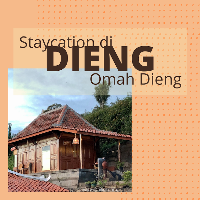 staycation dieng