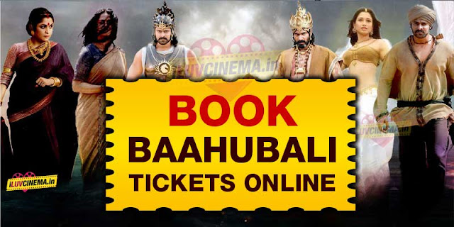 Baahubali 2 Tickets Online Booking & Tickets Show Timings