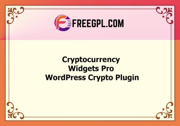 Cryptocurrency Widgets Pro – WordPress Crypto Plugin Nulled Download Free