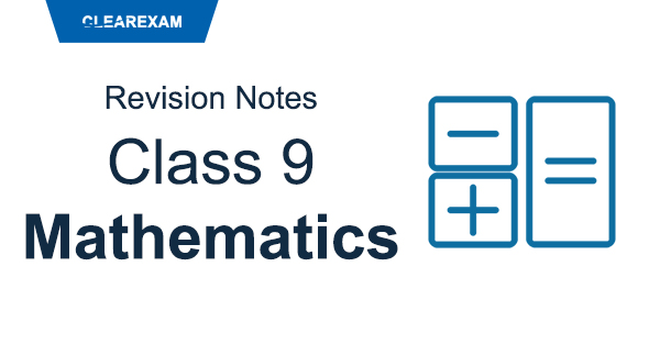 CBSE Class 9 Mathematics Revision Notes