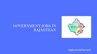Govt Jobs in Rajasthan(RJ)-Rojgar Samachar