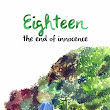 Eighteen The end of innocence