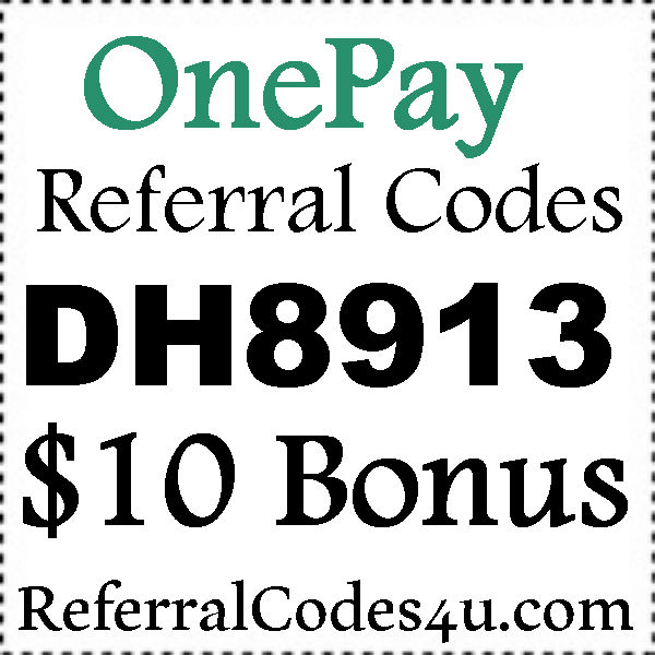 JustOnePay Referral Codes 2016-2021, OnePay Sign Up Bonus, JustOnePay.com Refer A Friend