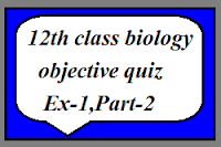12th class biology Quiz ex-1, part-2