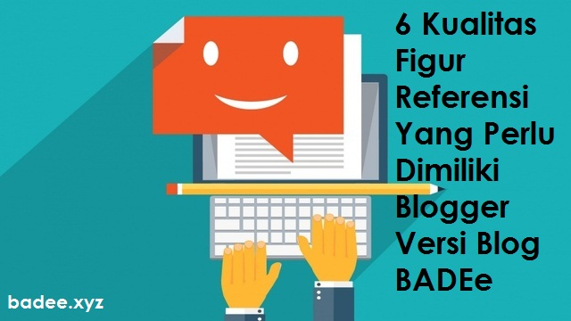 6 kualitas figur referensi blogger