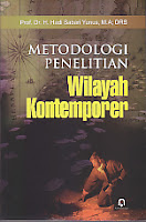 METODE PENELITIAN WILAYAH KONTEMPORER Pengarang : Prof. Dr. H. Hadi Sabari Yunus, M.A.; Drs. Penerbit : Pustaka Pelajar