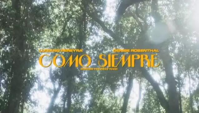 """Luciano Pereyra junto a Denise Rosenthal estrenan """"Como Siempre"""""""