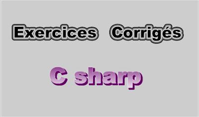 Exercices Corrigés en Langage C Sharp
