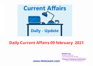 Daily Current Affairs 09 february  2021