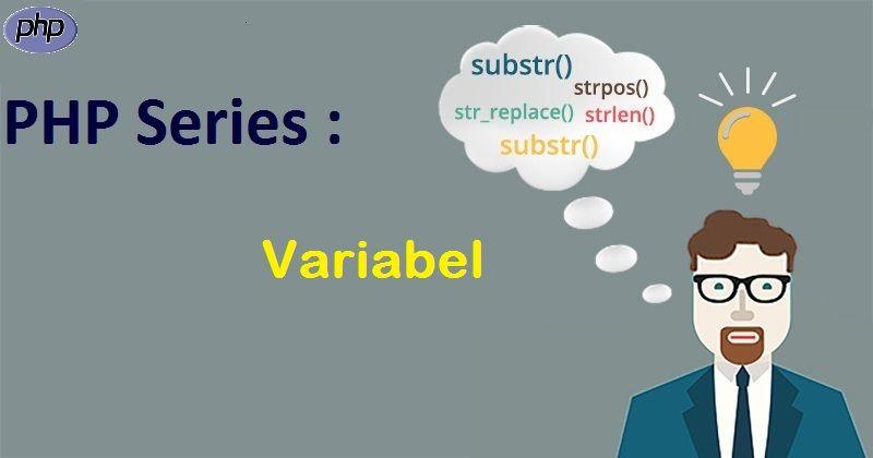 PHP Series : Variabel dalam PHP