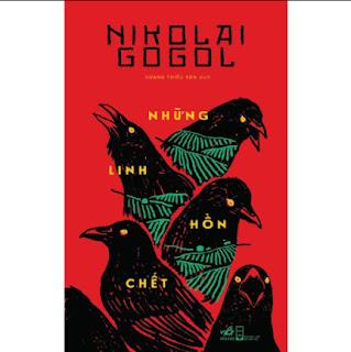 Cuốn Sách Tiểu Thuyết Lãng Mạn Hay Của Nikolai Gogol: Những Linh Hồn Chết ebook PDF EPUB AWZ3 PRC MOBI