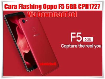Cara Flashing Oppo F5 6GB CPH1727 Via DownloadTool