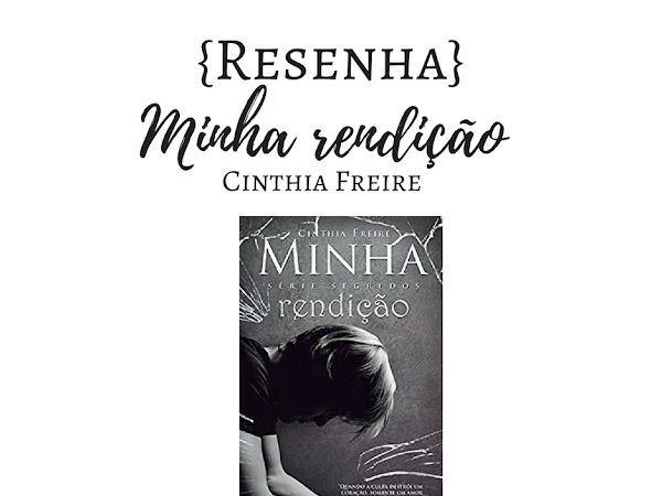 {Resenha} Minha rendição - Cinthia Freire.