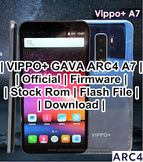 VIPPO+ GAVA ARC4 A7 | Official | Firmware | Stock Rom | Flash File