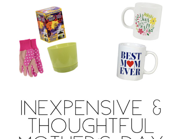 Inexpensive & Thoughtful Mother's Day Gift Ideas