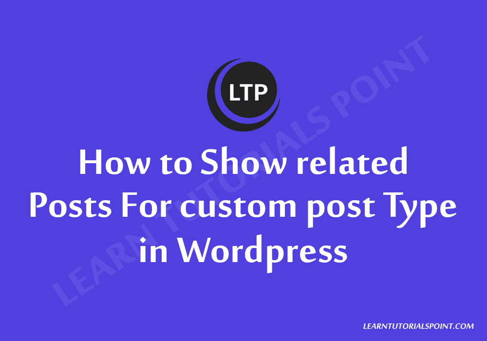 How to Show related Posts For custom post Type in Wordpress