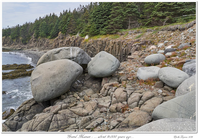 Grand Manan: ... about 14,000 years ago...