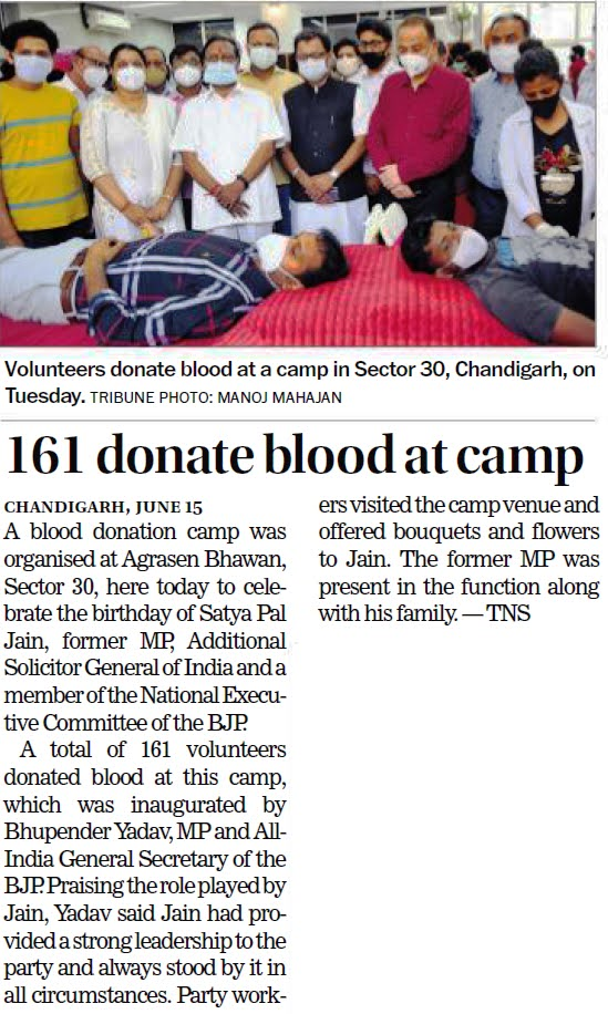 161 donate blood at camp | A blood donation camp was organised at Agrasen Bhawan, Sector 30, here today to celebrate the birthday of Satya Pal Jain, former MP & Additional Solicitor General of India