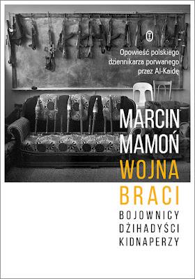 Wojna braci. Bojownicy, dżihadyści, kidnaperzy - Marcin Mamoń