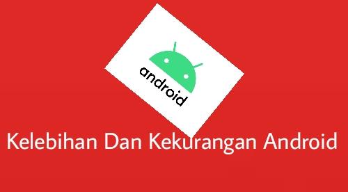 Kelebihan os android