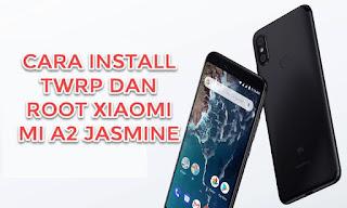 install twrp dan root mi a2 jasmine