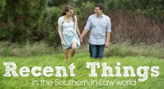 Recent Things in the Southern In-Law World
