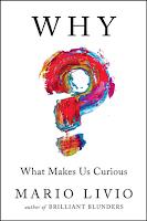 ¿Por qué? Lo Que Nos Hace Curiosos por Mario Livio