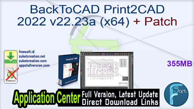 BackToCAD Print2CAD 2022 v22.23a (x64) + Patch