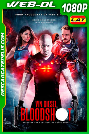 Bloodshot (2020) HD 1080P WEB-DL AMZN Latino – Ingles