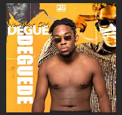 Wander CM - Degue Deguede [Download] 2021