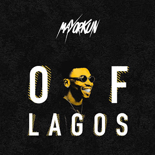 MUSIC: Download Mayorkun - Of Lagos